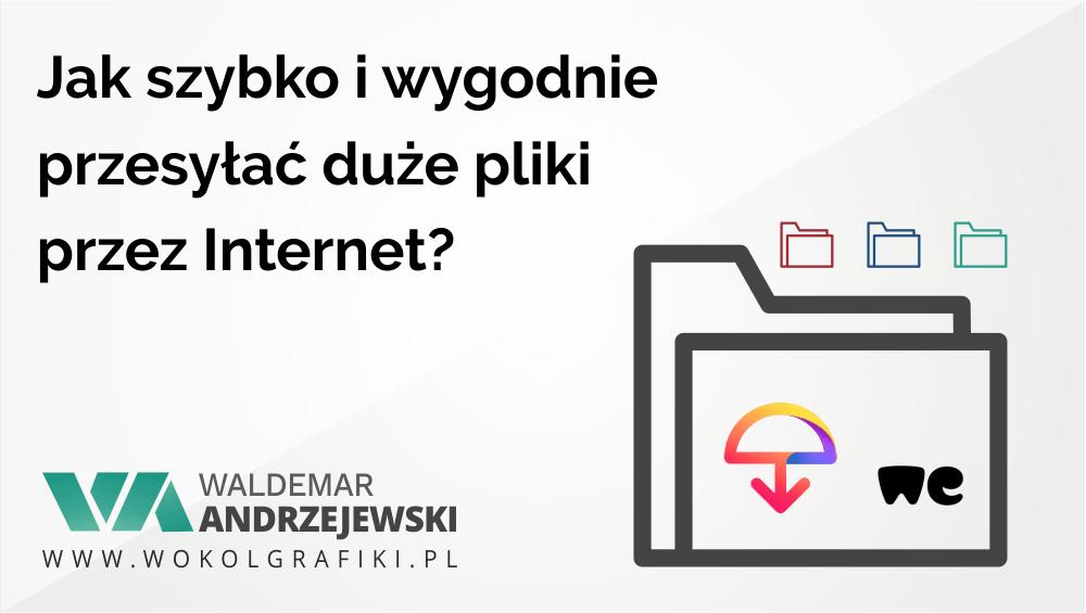 Jak przesyłać duże pliki przez Internet