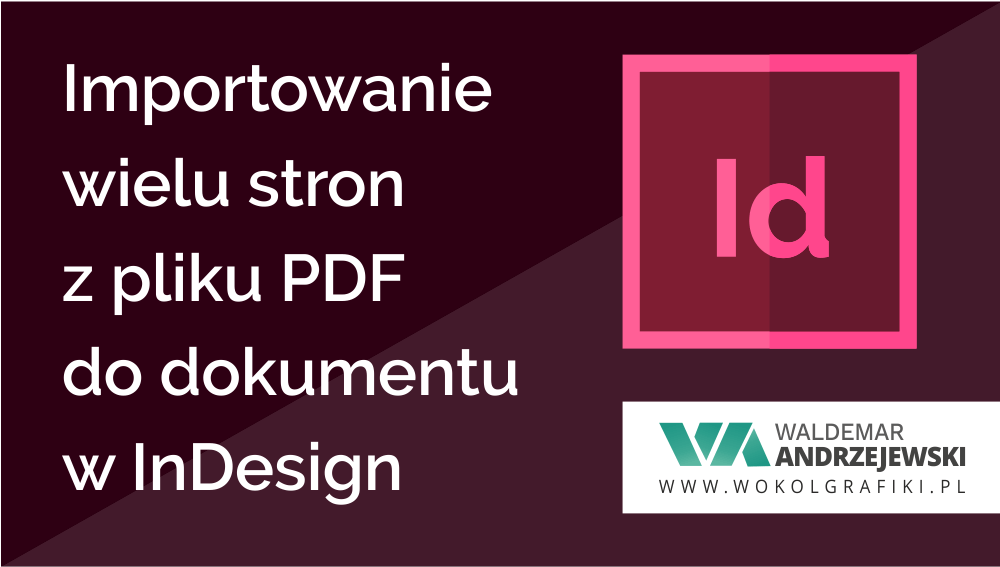 jak zaimportować automatycznie cały plik PDF do InDesign